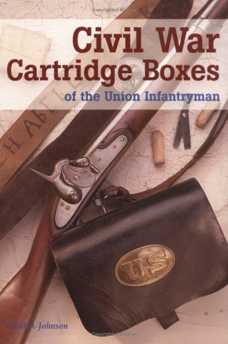 """Civil War Cartridge Boxes of the Union Infantryman"" by Paul D."